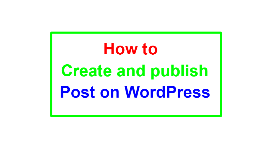 how to create and publish post on wordpress